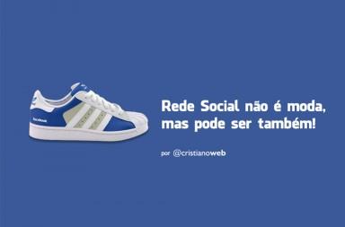 """""""Rede Social não é moda! Mas pode ser também!"""""""