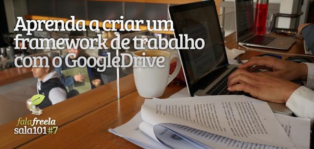 aprenda-a-criar-um-framework-de-trabalho-com-o-google-drive-3